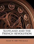 Scotland and the French Revolution - Meikle, Henry W. 1880-1958
