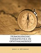 Homoeopathic Therapeutics in Ophthalmology - Moffat, John L. B. 1853