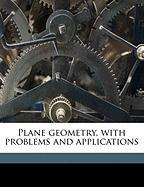 Plane Geometry, with Problems and Applications - Slaught, H. E. 1861-1937; Lennes, N. J. 1874- Joint Author