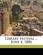 Library Festival ... June 4, 1886