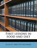 First Lessons in Food and Diet - Richards, Ellen Henrietta