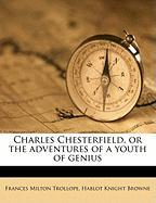 Charles Chesterfield, or the Adventures of a Youth of Genius - Trollope, Frances Milton; Browne, Hablot Knight