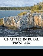 Chapters in Rural Progress - Butterfield, Kenyon L. 1868-1935
