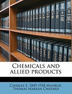 Chemicals and Allied Products - Munroe, Charles E. 1849-1938; Chatard, Thomas Marean