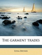 The Garment Trades - Bryner, Edna