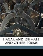 Hagar and Ishmael; And Other Poems - L, J. M.