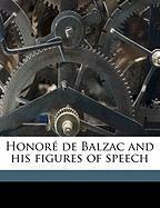 Honore de Balzac and His Figures of Speech - Burton, John Marvin