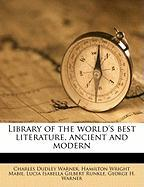 Library of the World's Best Literature, Ancient and Modern - Warner, Charles Dudley; Mabie, Hamilton Wright; Runkle, Lucia Isabella Gilbert