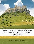 Library of the World's Best Literature: Ancient and Modern - Warner, Charles Dudley