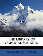 The Library of Original Sources - Thatcher, Oliver Joseph