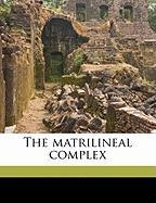 The Matrilineal Complex - Lowie, Robert Harry