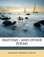 Mattins: And Other Poems - Crump, Geoffrey Herbert