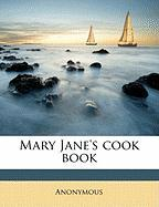 Mary Jane's Cook Book - Anonymous