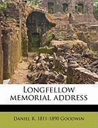Longfellow Memorial Address - Goodwin, Daniel R. 1811-1890