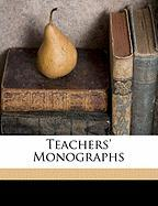 Teachers' Monographs - Anonymous