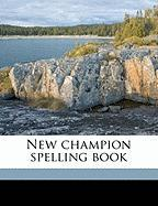 New Champion Spelling Book - Anonymous