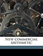 New Commercial Arithmetic - Moore, John H. 1874-1909