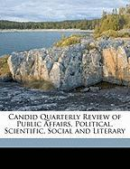 Candid Quarterly Review of Public Affairs, Political, Scientific, Social and Literary - Anonymous
