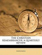 The Christian Remembrancer; A Quarterly Review - Anonymous