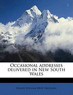 Occasional Addresses Delivered in New South Wales - Vaughan, Roger William Bede