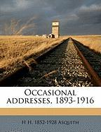 Occasional Addresses, 1893-1916 - Asquith, H. H. 1852-1928