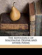 The Repentance of Magdalene Despar and Other Poems - Evans, George Essex