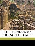 The Philology of the English Tongue - Earle, John