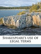 Shakespeare's Use of Legal Terms - Brune, Clarence Marion