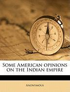 Some American Opinions on the Indian Empire - Anonymous
