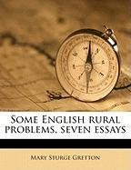 Some English Rural Problems, Seven Essays - Gretton, Mary Sturge
