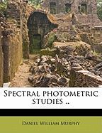 Spectral Photometric Studies .. - Murphy, Daniel William