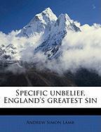 Specific Unbelief, England's Greatest Sin - Lamb, Andrew Simon
