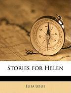Stories for Helen - Leslie, Eliza