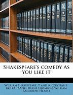 Shakespeare's Comedy as You Like It - Shakespeare, William; Cu-Banc, T. And a. Constable Bkp; Thomson, Hugh