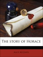 The story of Horace - Coats, Alice M