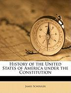 History of the United States of America Under the Constitution - Schouler, James