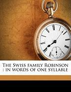 The Swiss Family Robinson: In Words of One Syllable - Wyss, Johann David; M, I. F.