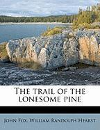 The Trail of the Lonesome Pine - Fox, John; Hearst, William Randolph, Jr.