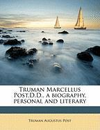 Truman Marcellus Post, D.D., a Biography, Personal and Literary - Post, Truman Augustus