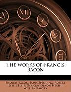 The Works of Francis Bacon - Bacon, Francis; Spedding, James; Ellis, Robert Leslie