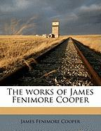 The Works of James Fenimore Cooper - Cooper, James Fenimore