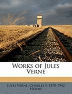 Works of Jules Verne - Verne, Jules; Horne, Charles F. 1870-1942