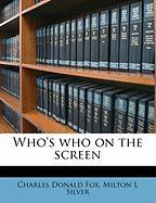 Who's Who on the Screen - Fox, Charles Donald; Silver, Milton L.