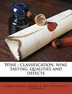 Wine: Classification, Wine Tasting, Qualities and Defects - Grazzi-Soncini, G.; Bioletti, Frederic T. 1865; Johnston, A. J.