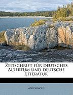 Zeitschrift F R Deutsches Altertum Und Deutsche Literatur - Anonymous