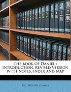 The Book of Daniel: Introduction, Revised Version with Notes, Index and Map - Charles, Robert Henry