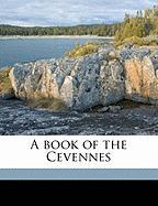 A Book of the Cevennes - Baring-Gould, Sabine