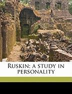 Ruskin; A Study in Personality - Benson, Arthur Christopher