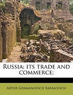 Russia: Its Trade and Commerce; - Rafalovich, Artur Germanovich
