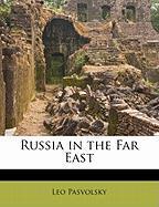 Russia in the Far East - Pasvolsky, Leo